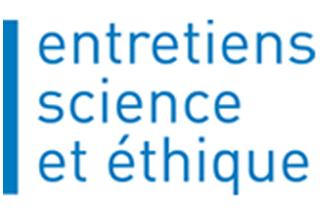 Entretiens Science et Ethique