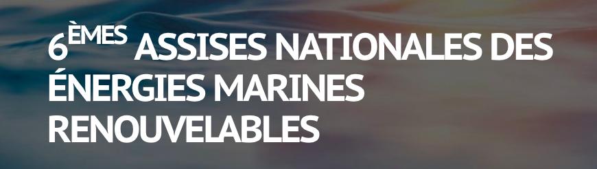 6 èmes Assises nationales des énergies marines renouvelables : présentation