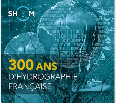 300 ans d'hydrographie française : Des expositions, des conférences et un livre