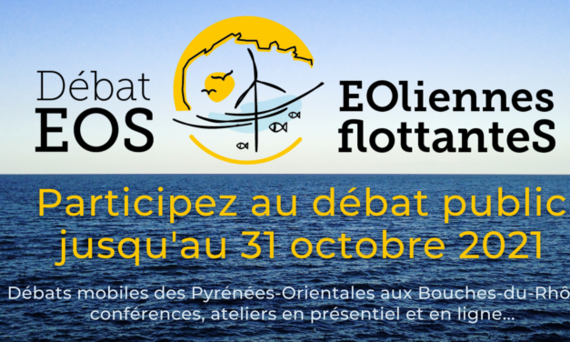 Les 3 derniers temps forts du Débat public EOS – Eoliennes flottantes : Quelles énergies en Méditerranée ?